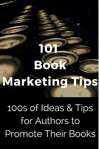 101 Writers' Book Marketing Ideas to promote their books
