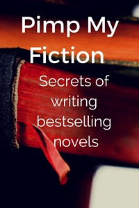 create bestselling novels with pimp my fiction writing technique secrets