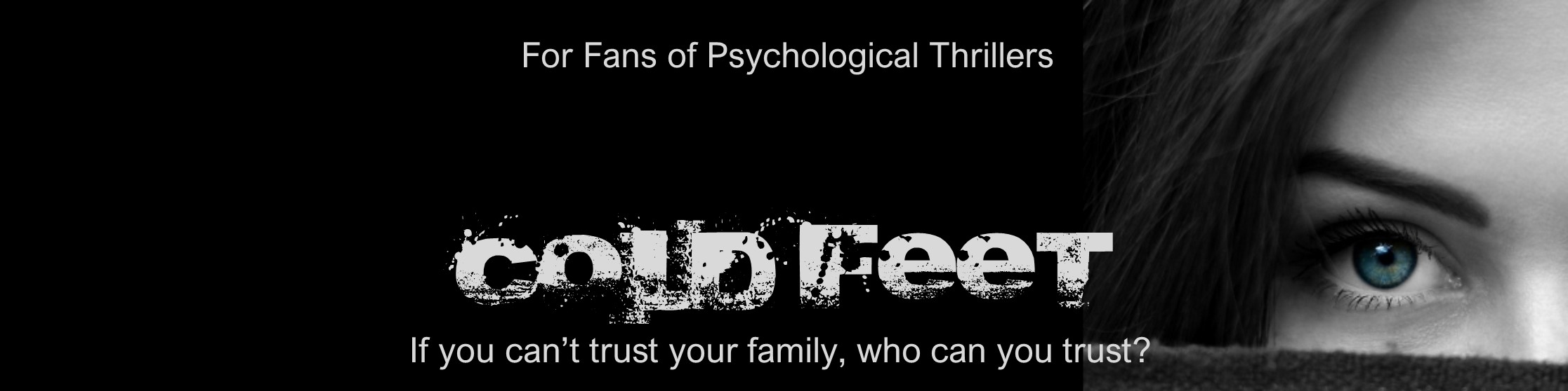 Cold Feet - For fans of Psychological Thrillers