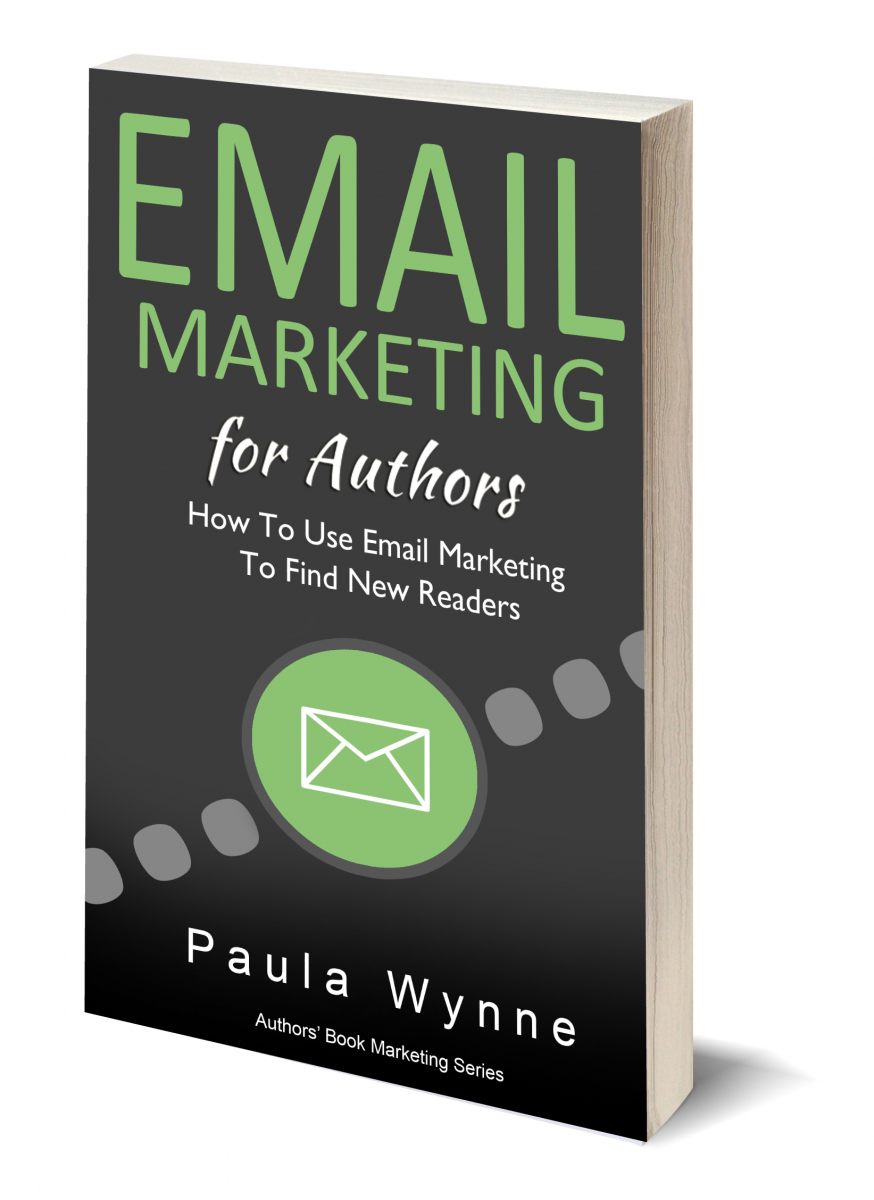 Email Marketing For Authors: Why and How Email Marketing Should Dominate Your Book Marketing Campaigns.