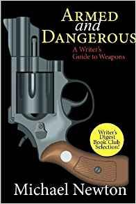 Armed And Dangerous Writers Guide To Weapons