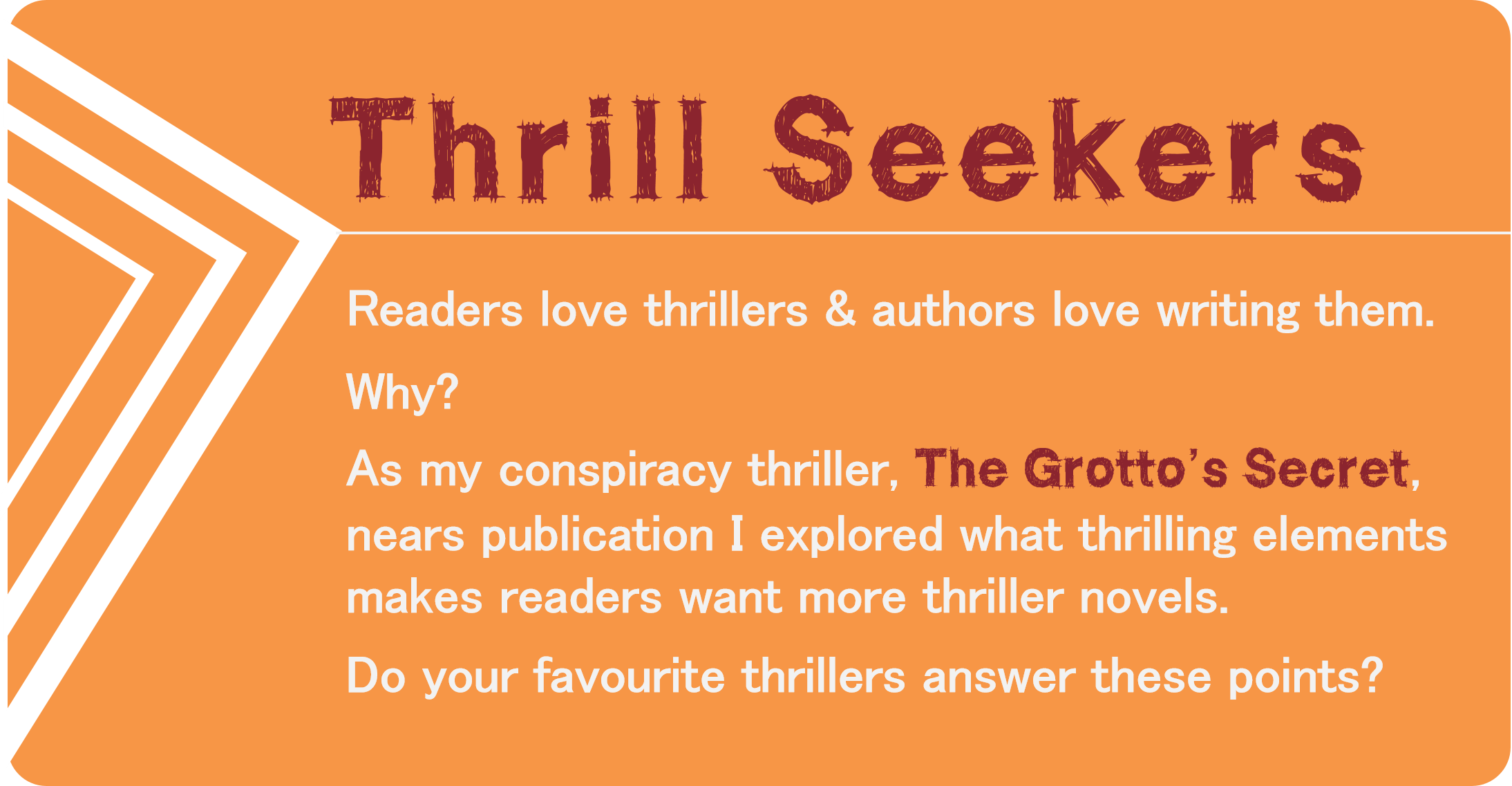 Thrill Seekers ~ Readers love thrillers & authors love writing them.